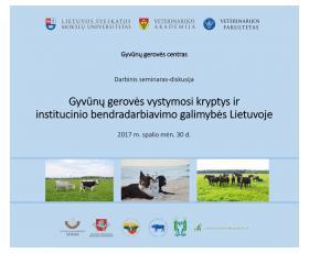 """Seminaras-diskusija """"Gyvūnų gerovės vystymosi kryptys ir institucinio bendradarbiavimo galimybės Lietuvoje"""""""